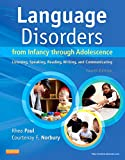 Language Disorders from Infancy Through Adolescence: Listening, Speaking, Reading, Writing, and Communicating - Rhea Paul
