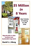 $5 Million in 8 Years: Real Estate Investing on the Side
