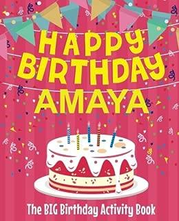 Happy Birthday Amaya - The Big Birthday Activity Book: (Personalized Children's Activity Book)