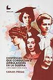 Científicas Que Conducían Ambulancias En La Guerra: Y otras mujeres en la ciencia