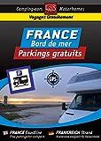 CAMPING CAR : Guide Numérique FRANCE Bord de Mer - Parkings GRATUITS (French Edition)