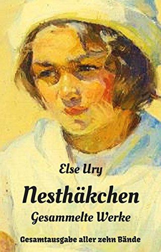 Nesthäkchen - Gesammelte Werke: Gesamtausgabe aller zehn Nesthäkchen-Bände