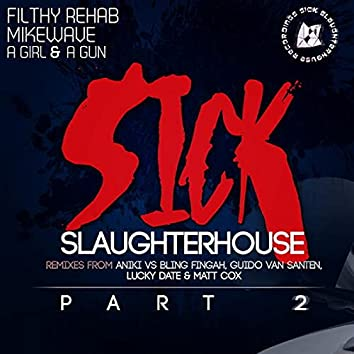 Sick Slaughterhouse Part II