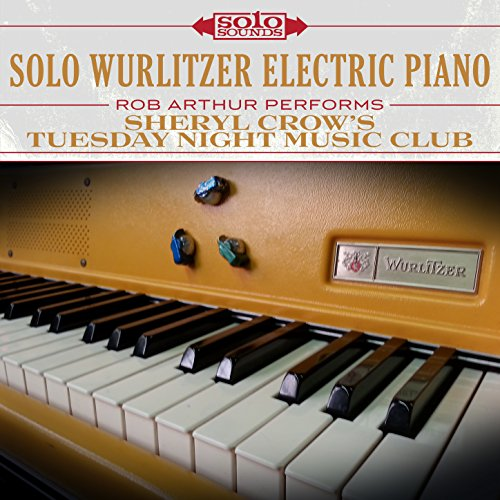 Solo Wurlitzer Electric Piano: Sheryl Crow's Tuesday Night Music Club