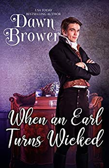 When an Earl Turns Wicked (Bluestockings Defying Rogues Book 1) by [Dawn Brower]