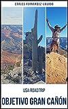 USA Road Trip. Objetivo Gran Cañón
