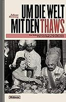 Um die Welt mit den Thaws: Eine Mediengeschichte der New Yorker High Society in der ersten Haelfte des 20. Jahrhunderts