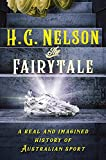 The Fairytale: A real and imagined history of Australian sport (English Edition)
