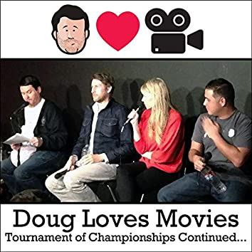 Doug Loves Movies: Tournament of Championships Continued...