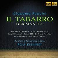 プッチーニ : 歌劇 「外套」 全曲 (Giacomo Puccini : Il Tabarro Der Mantel / Kurt Rehm, Irmgard Arnold, Hermin Esser, Rundfunk-Sinfonieorchester Berlin, Rolf Kleinert) [輸入盤]