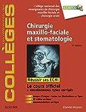 Chirurgie maxillo-faciale et stomatologie: Réussir les ECNi (les référentiels des collèges) (French Edition)