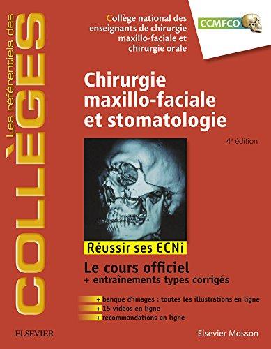 Chirurgie maxillo-faciale et stomatologie: Réussir les ECNi (les référentiels des collèges) (French...