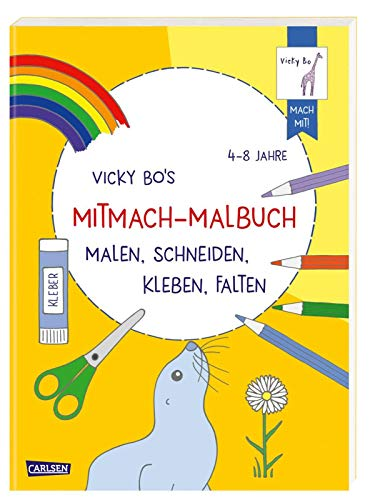 Vicky Bo's Mitmach-Malbuch Malen, Schneiden, Kleben, Falten: Das große, dicke Mitmach-Buch zum Weiterkritzeln, Weitermalen und Weitergestalten