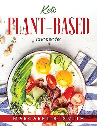 Keto Plant-Based: Cookbook