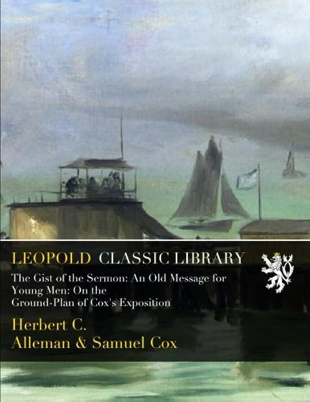 同情怠惰性差別The Gist of the Sermon: An Old Message for Young Men: On the Ground-Plan of Cox's Exposition