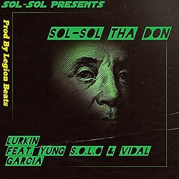 Lurkin (feat. Yung S.O.L.O. & Vidal Garcia)