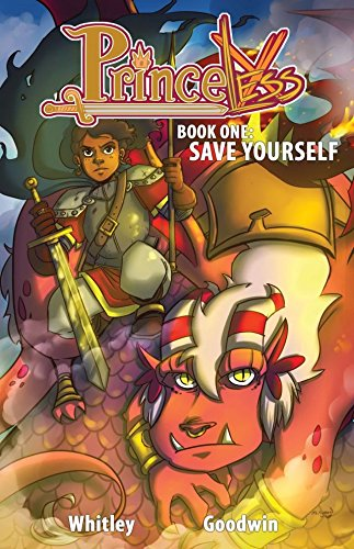 Princeless: Book 1 - Save Yourself (Princeless: Save Yourself) by [Jeremy Whitley, M. Goodwin]