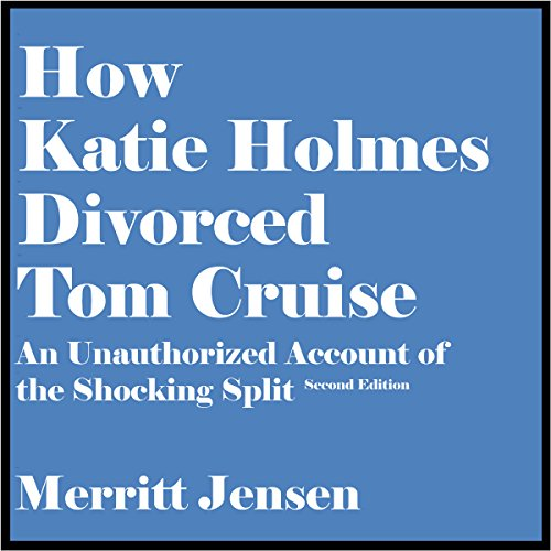 How Katie Holmes Divorced Tom Cruise audiobook cover art