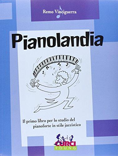 Pianolandia. Per la scuola secondaria di primo grado.Il primo libro per lo studio del pianoforte in stile jazzistico. Vol. 1