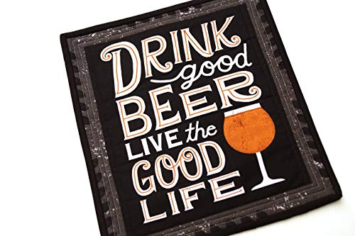 Drink Good Beer Live The Good Life Quilted Wall Hanging