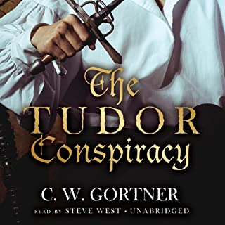 The Tudor Conspiracy     Spymaster Chronicles, Book 2              Written by:                                                                                                                                 C.W. Gortner                               Narrated by:                                                                                                                                 Steve West                      Length: 10 hrs and 21 mins     1 rating     Overall 4.0