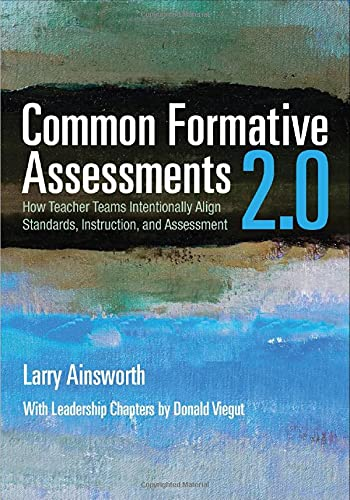 Common Formative Assessments 2 0 How Teacher Teams Intentionally Align Standards Instruction And Assessment