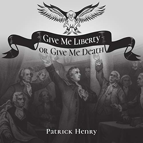 Give Me Liberty or Give Me Death audiobook cover art