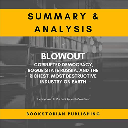 Summary and Analysis of Blowout: Corrupted Democracy, Rogue State Russia, and the Richest, Most Destructive Industry on Earth audiobook cover art