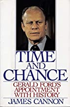 Time and Chance: Gerald Ford's Appointment With History by James M. Cannon (1994-01-01)