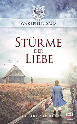Buchseite und Rezensionen zu 'Stürme der Liebe (Wakefield Saga (5), Band 5)' von Gilbert Morris