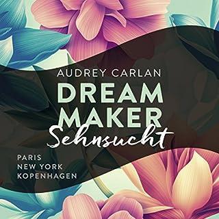 Sehnsucht     Dream Maker 1              Autor:                                                                                                                                 Audrey Carlan                               Sprecher:                                                                                                                                 Sven Macht,                                                                                        Alicia Hofer                      Spieldauer: 12 Std. und 29 Min.     206 Bewertungen     Gesamt 4,3