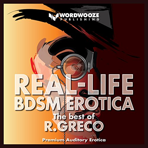 Real-Life BDSM Erotica: The Best of R. Greco audiobook cover art