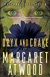 Oryx and Crake (MaddAddam Trilogy, Book 1)