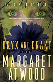 Oryx and Crake (MaddAddam Trilogy, Book 1) by [Margaret Atwood]