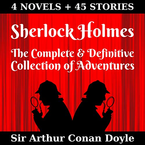Sherlock Holmes: The Complete & Definitive Collection of Adventures (Annotated) cover art