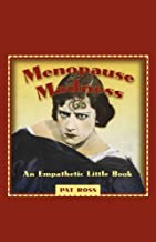 [(Menopause Madness : An Emphatic Little Book)] [By (author) Pat Ross] published on (March, 1998)