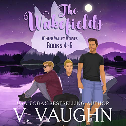 The Wakefields: Winter Valley Wolves, Book 4-6 audiobook cover art