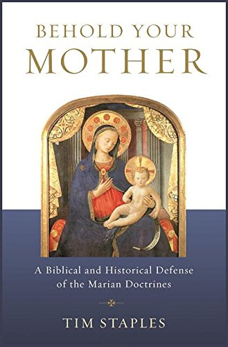 Behold Your Mother: A Biblical a...