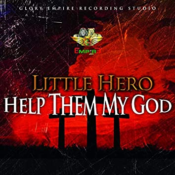 Help Them My God