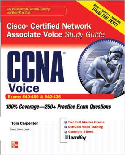CCNA Cisco Certified Network Associate Voice Study Guide: (Exams 640-460 & 642-436)