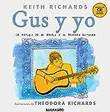 Gus Y Yo: La historia de mi abuelo y mi primera guitarra (Ma