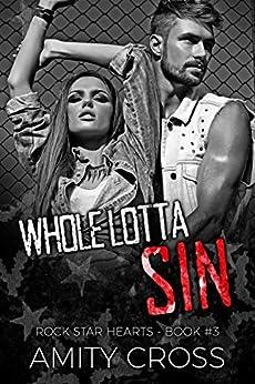 Whole Lotta Sin (Rock Star Hearts Book 3) by [Amity Cross]