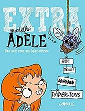 Extra Mortelle Adèle T1 - Une nuit avec ma baby sittrice de M. TAN