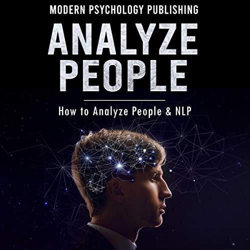 Analyze People: How to Analyze People and NLP Audiobook By Modern Psychology Publishing cover art