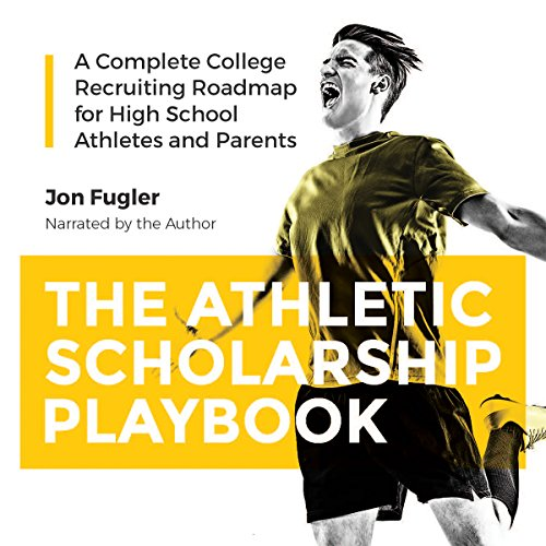 The Athletic Scholarship Playbook audiobook cover art