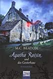 Agatha Raisin und das Geisterhaus: Kriminalroman (Agatha Raisin Mysteries, Band 14) - M. C. Beaton