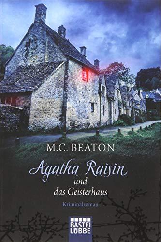 Agatha Raisin und das Geisterhaus: Kriminalroman (Agatha Raisin Mysteries, Band 14)
