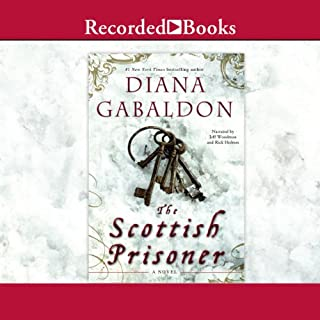 The Scottish Prisoner                   Written by:                                                                                                                                 Diana Gabaldon                               Narrated by:                                                                                                                                 Jeff Woodman,                                                                                        Rick Holmes                      Length: 15 hrs and 47 mins     24 ratings     Overall 4.7