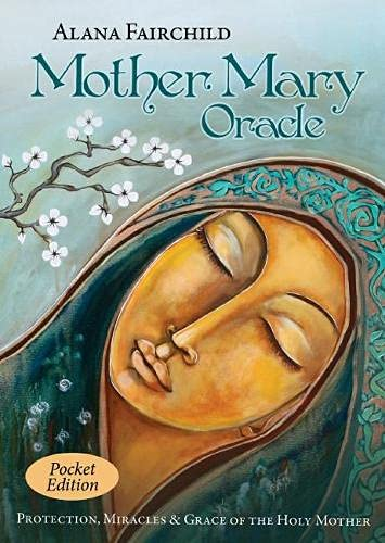 Mother Mary Oracle - Pocket Edition: Protection, Miracles & Grace of the Holy Mother