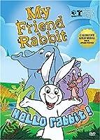 My Friend Rabbit: Hello Rabbit by Rabbit and Friends
